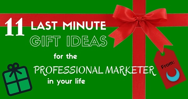 Last Minute Gift Guide for Marketing Professionals